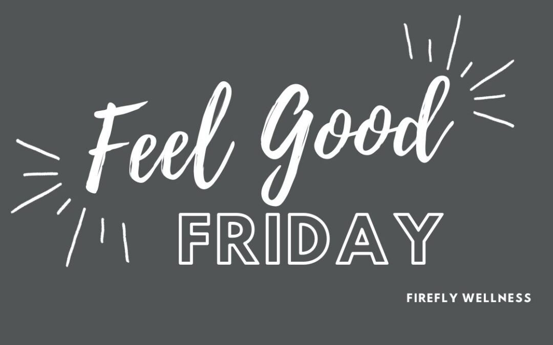 Feel Good Fridays at Firefly Wellness