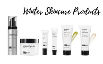 Winter Skincare Routine and Products